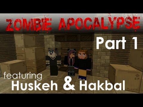 "Zombiepocalypse | Part1: ""Doomsday Preppers"" ft. Hakbal and Huskeh"