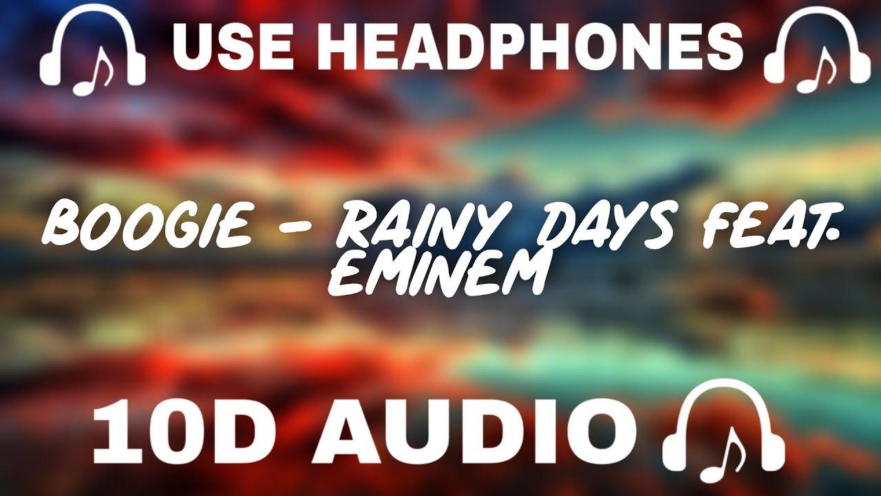 Download Boogie (10D AUDIO) Rainy Days feat. Eminem    Use Headphones 🎧 - 10D SOUNDS