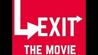 Lexit the Movie