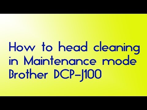 Brother DCP-J100 Head cleaning  And Maintenance mode