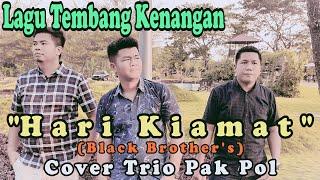 Trio Pak Pol - Hari Kiamat (Black Brother's) | Cover