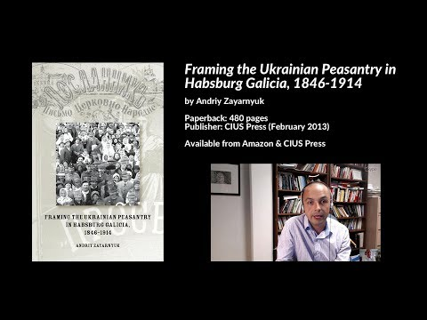 Framing the Ukrainian Peasantry in Habsburg Galicia, 1846-1914