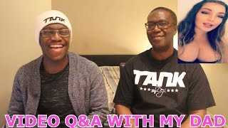 VIDEO Q&A WITH MY DAD