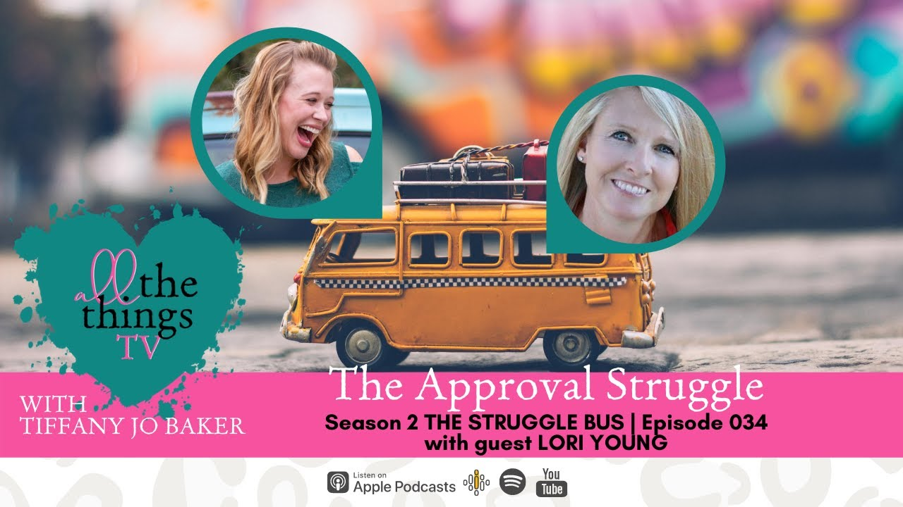 034 The Approval Struggle with Lori Young