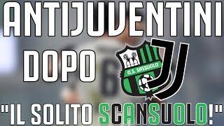 ANTIJUVENTINI dopo Sassuolo - JUVENTUS 0-3 | IL SOLITO SCANSUOLO