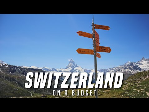 SWITZERLAND ON A BUDGET   10 Money Saving Tips