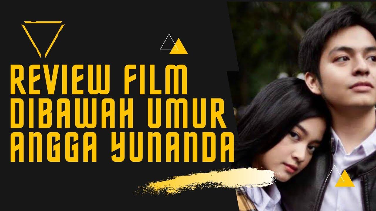 Ulasan Film Dibawah Umur Review Film Dibawah Umur Angga Yunanda Youtube