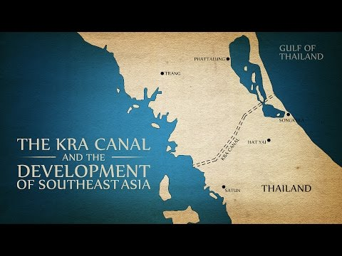 Kra Canal   The Development of Southeast Asia
