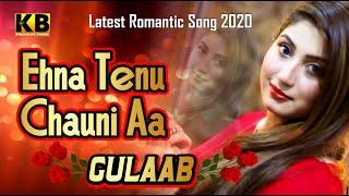 Aina Tenu Chauni Aan - Latest Song 2020 - Gulaab - official - kb production