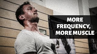 Higher Frequency Better for Muscle Building?