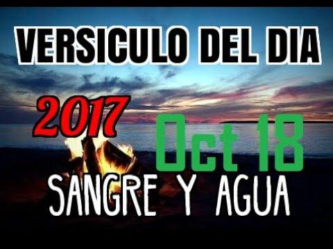 Versiculo Del Dia- Miercoles 18 Octubre 2017- Sangre y Agua