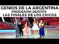 Genios de la Argentina en Showmatch - Programa completo 26/07/19 - Las finales de los chicos
