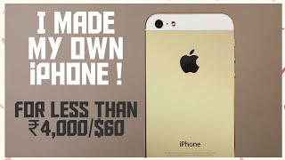 I made my own iPhone under ₹4,000...