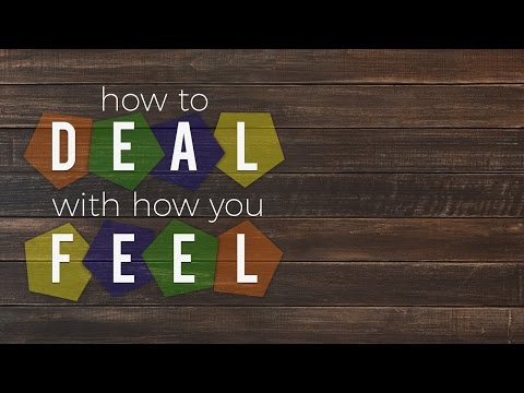 How to Deal With How You Feel - #1