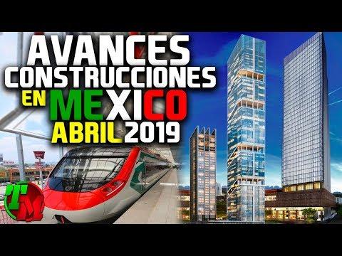 Avances Construcciones en México   Abril de 2019