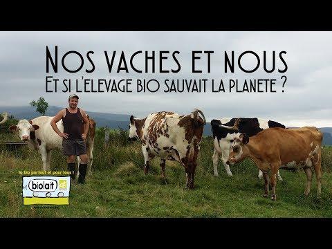 Film NOS VACHES ET NOUS, et si l'élevage bio sauvait la planète ?