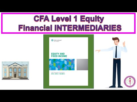 CFA Level 1 EQUITY- The Role of Financial Intermediaries (2020)