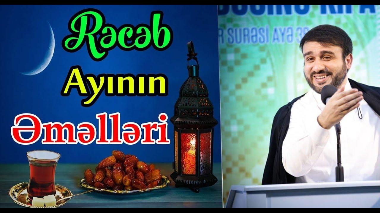 RƏCƏB ayını necə keçirək Hacı Ramil  rəcəb ayı haqqında Geniş video 2020
