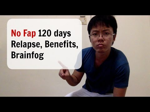 No Fap 120 Days--Relapse, Benefits, Brainfog