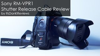 Sony RM-VPR1 Shutter Release Cable Remote Review for A7/A7R