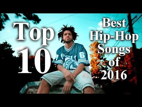 Top 10 - The Best Hip-Hop Songs Of 2016