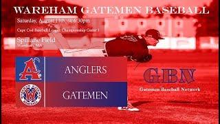 Gatemen Baseball Network Live Stream: Wareham Gatemen vs. Chatham Anglers CCBLC Game 1 (8/11/18)