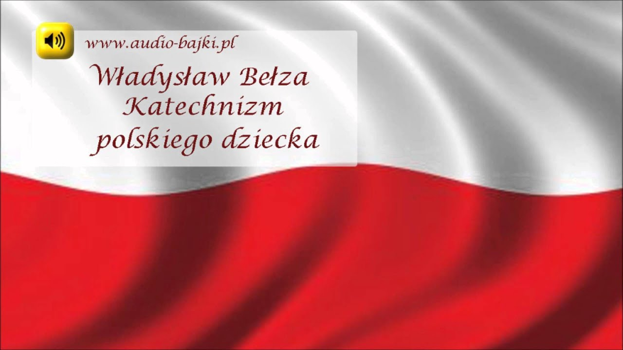 Katechizm Polskiego Dziecka Władysław Bełza Mp3