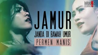 PERMEN MANIS - JAMUR (JANDA DI BAWAH UMUR) ( Official Video Klip )