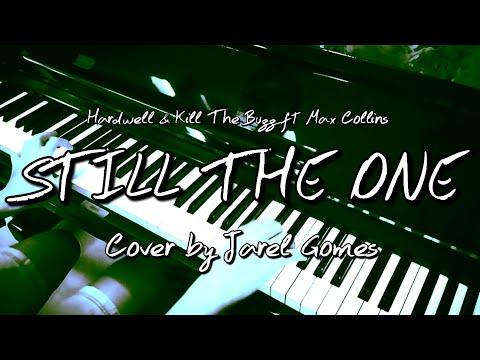 Hardwell & Kill The Buzz ft Max Collins - Still The One (Jarel Gomes Piano)