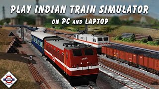 How to Play Indian Train Simulator on PC and Laptop