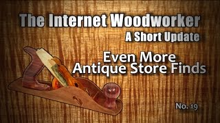 Tiw Short Update No. 19 - Even More Antique Store Finds