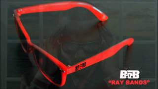 B.o.B - Ray Bands (Clean)