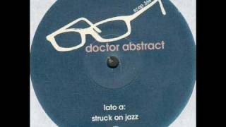 Doctor Abstract - Struck On Jazz