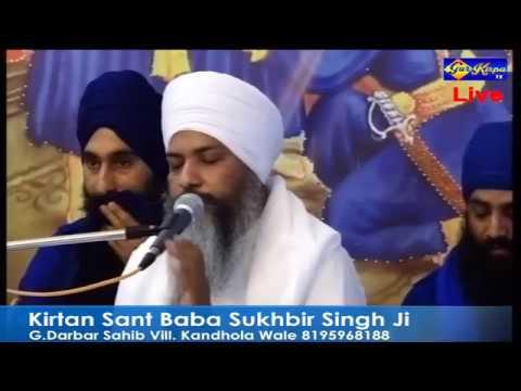 Kirtan Sant Baba Sukhbir Singh Ji Kandhola Wale Date 03 April 2018