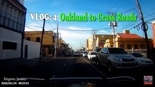 VLOG #4  Oakland to Cross Roads, Kingston, Jamaica