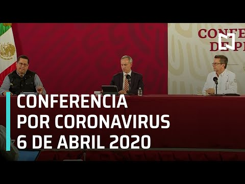 Conferencia Por Coronavirus En México - 6 De Abril 2020