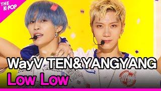 WayV TEN&YANGYANG, Low Low (WayV 텐&양양, Low Low) [THE SHOW 210824]