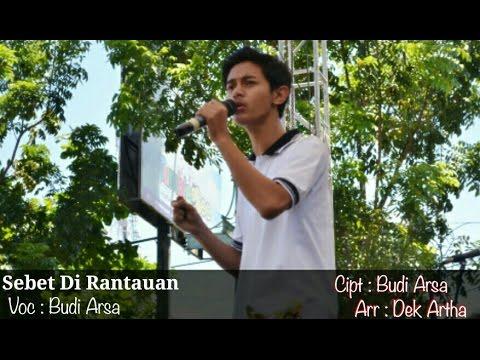 Budi Arsa_SEBET DIRANTAUAN (Official AUDIO)
