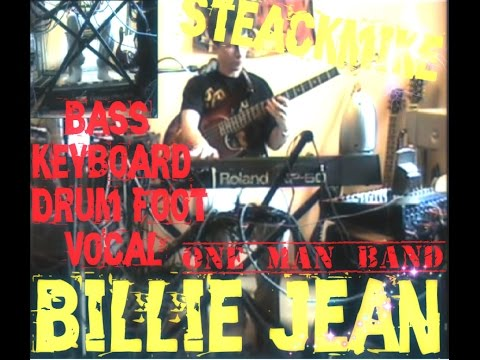 Michael Jackson - Billie Jean (STEACKMIKE ONE MAN BAND COVER)