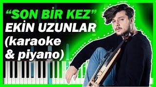 Ekin Uzunlar - Son Bir Kez | KARAOKE | Piyano Notaları 🎹 (yeni şarkı) Video