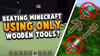 TESTED: Can You Beat Minecraft With Only Wooden Tools?