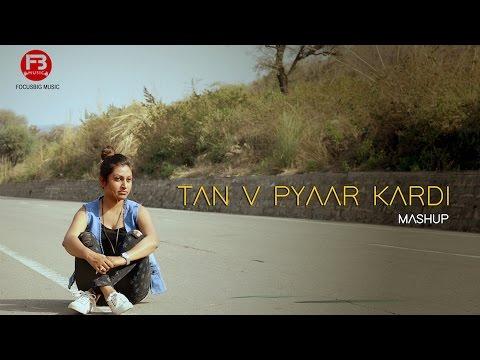 Main Tan Vi Pyar Kardan | Happy Raikoti (Neha Naaz Mashup Cover)