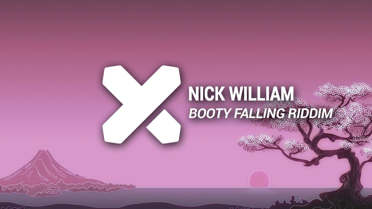 Nick William - Booty Falling Riddim