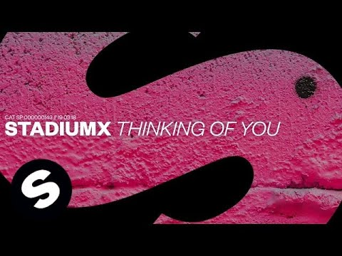 Stadiumx - Thinking Of You (Official Audio)