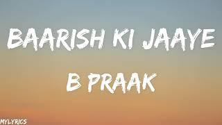 Baarish Ki Jaaye (Lyrics) | B Praak Ft Nawazuddin Siddiqui & Sunanda Sharma