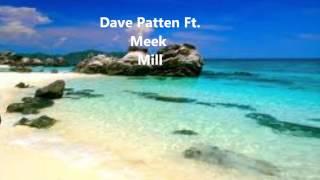 Dave Patten Ft. Meek Mill- How Good