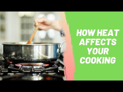 How Heat Affects Your Cooking