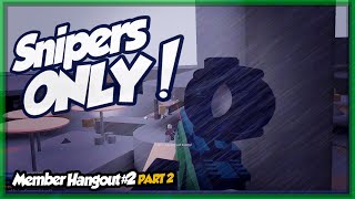 Phantom Forces: Snipers Only? Roblox | Member Hangout # 2 part-2 [FULL]