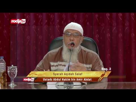 Syarah Aqidah Salaf Bagian ke 2   Ustadz Abdul Hakim bin Amir Abdat حفظه الله