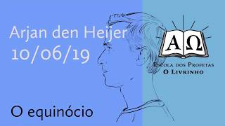 23. O equinócio   Arjan den Heijer (10/06/19)
